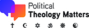 Political Theology Matters